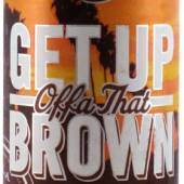 Get Up Offa That Brown
