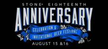 Stone 18th Anniversary Celebration & Invitational Beer Festival August 15 and 16