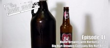 Episode 41: Homebrewing With Hardyman and Big Hurt Brewing Company Big Hurt Beer